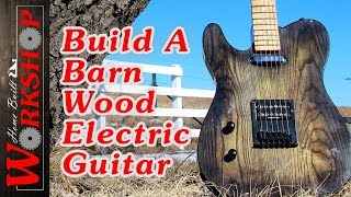 How to build an electric guitar (aka Barncaster)