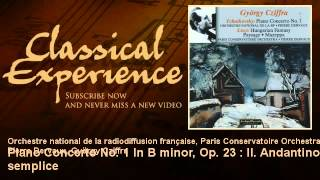 Tchaïkovsky : Piano Concerto No. 1 In B minor, Op. 23 : II. Andantino semplice