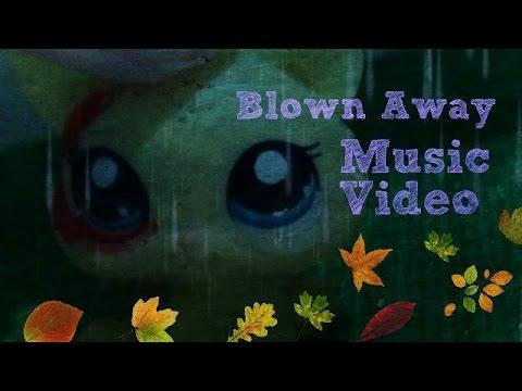 LPS Blown Away Music Video