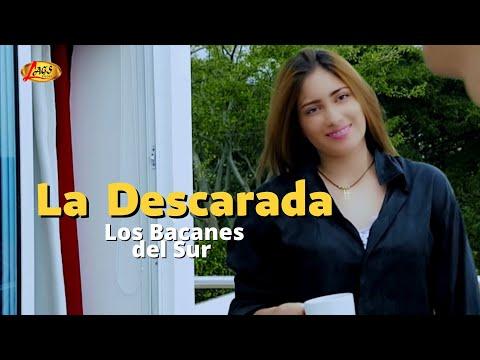 La  descarada - Los Bacanes Del Sur.