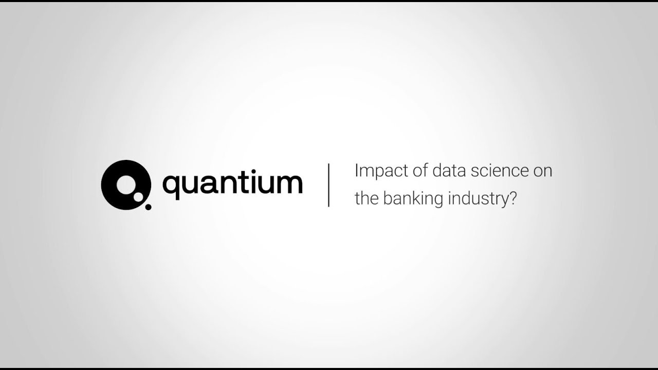 Impact of data science on the banking industry?