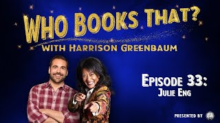 Who Books That? w/ Harrison Greenbaum, Ep. 33: JULIE ENG (w/ DAVID BEN, JASON ENGLAND, & more)