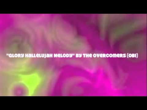 Glory Hallelujah Melody by The Overcomers (OBI)