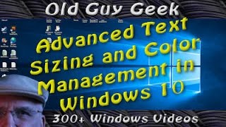 Windows 10 - Advanced Text Sizing And Color Management