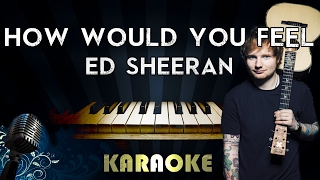 Ed Sheeran - How Would You Feel (Piano Karaoke/Instrumental/Lyrics)