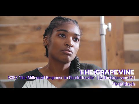 THE GRAPEVINE | Season 3 | Ep 3 The Millennial Response to Charlottesville Part 1