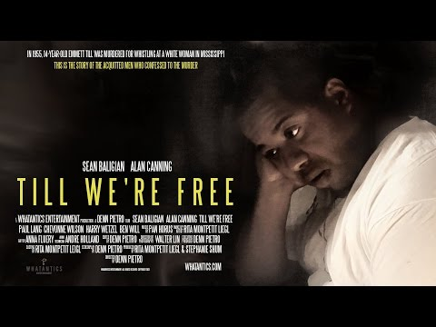 TILL WE'RE FREE - a film by Denn Pietro (Emmett Till movie)