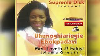 BENIN GOSPEL MUSIC►Mrs Loveth P Faluyi (Mama Great) - Uhunoghariegie
