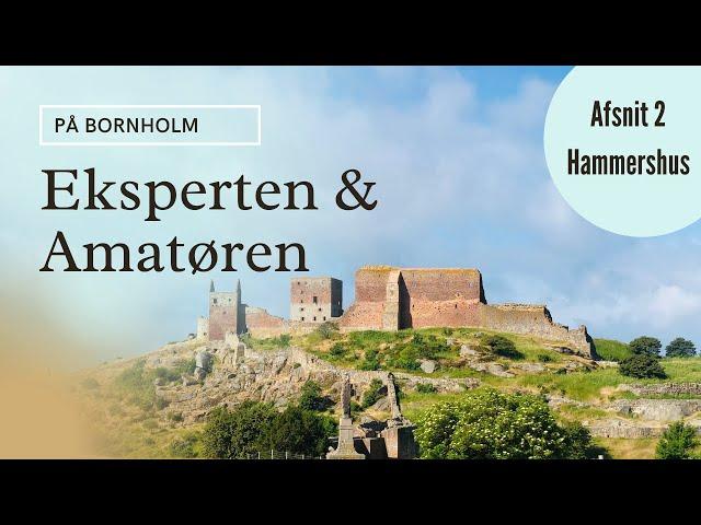 Eksperten & Amatøren på Bornholm (afsnit 2 hammershus)