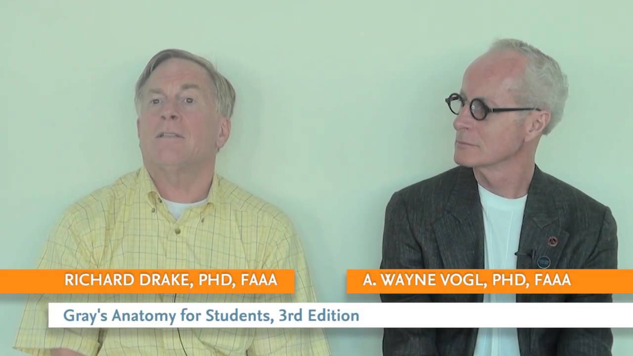 Richard Drake, PhD, and A. Wayne Vogl, PhD, discuss \