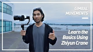 Gimbal Movements - Learn the Basics Using Zhiyun Crane
