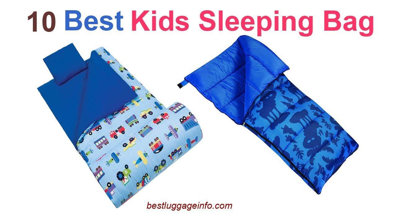 Best Kids Sleeping Bag Ten For Toddler Junior