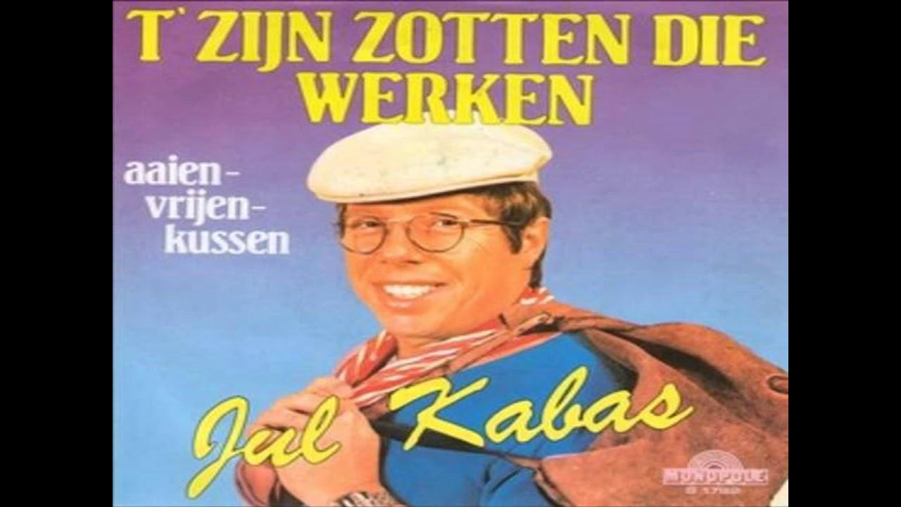 Download JUL KABAS't zijn zotten die werken 1980