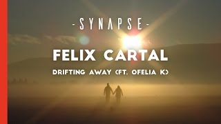 Felix Cartal - Drifting Away (ft. Ofelia K)