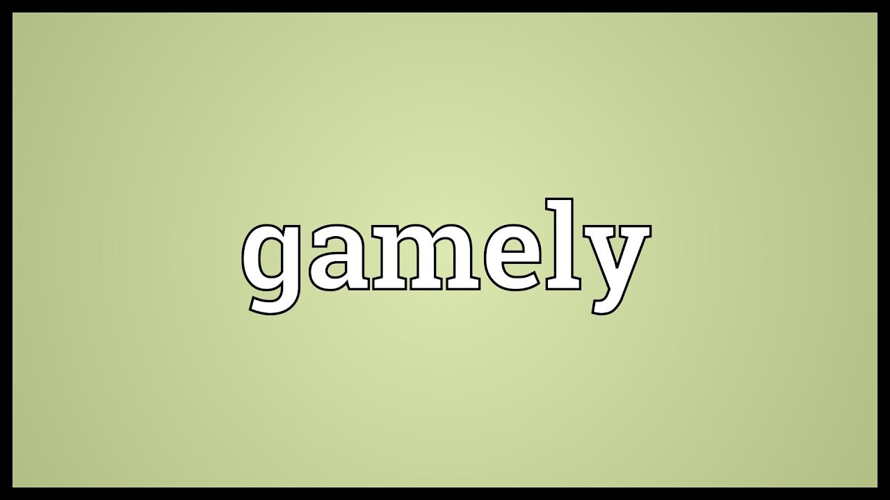Gamely Meaning