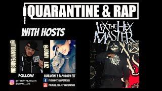 Quarantine & Rap S2:EP10 - Lex The Hex Master
