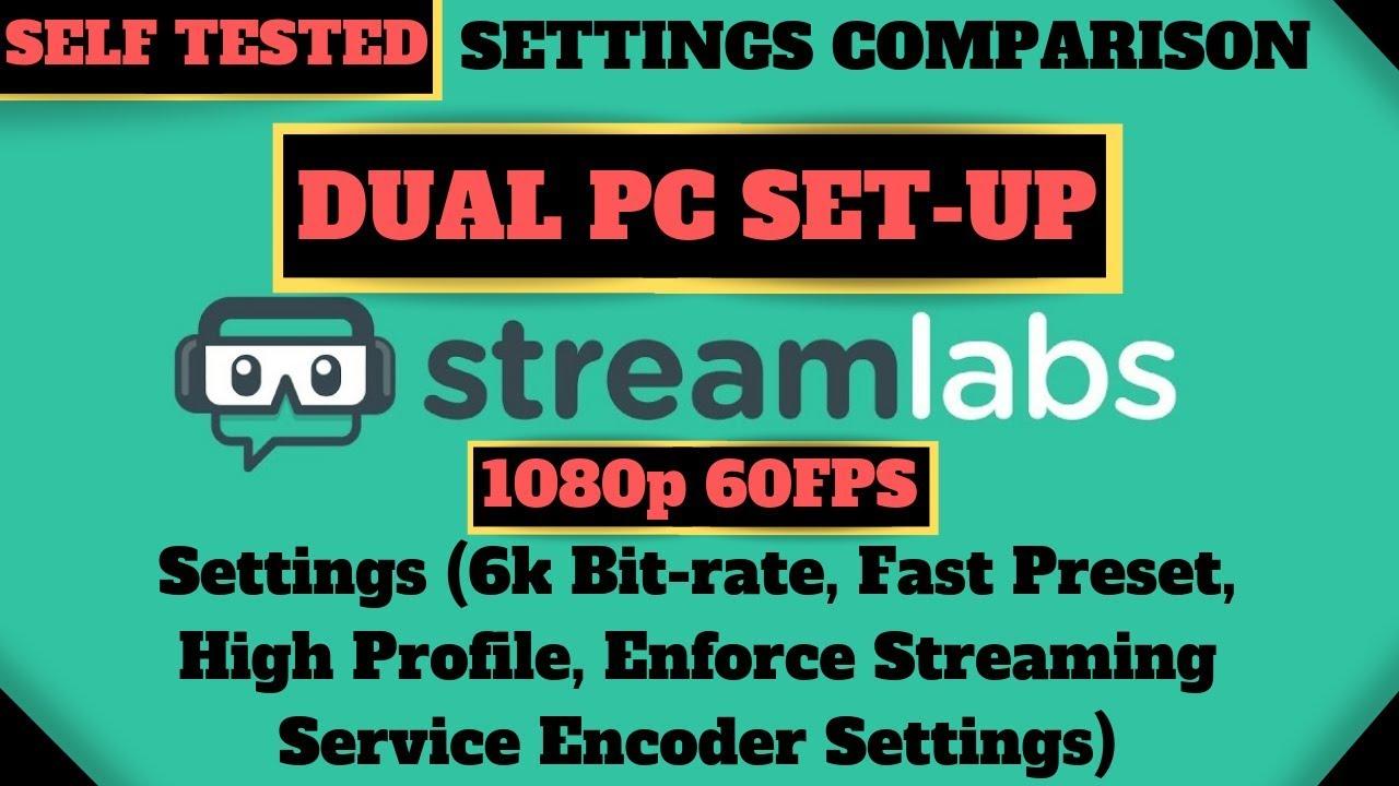 Streamlabs Obs [Dual Pc] Stream Settings #3 (1080p 60 FPS - Software x264 -  Full Info Below)