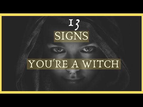 13 Signs You Migth be a Witch