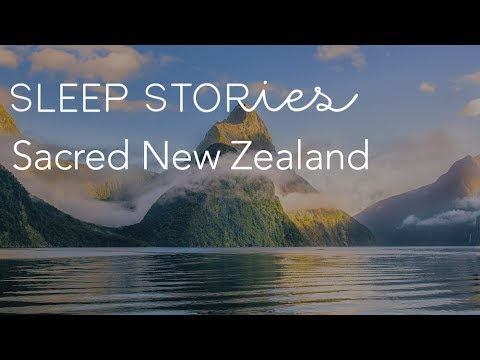 Calm Sleep Stories | Jerome Flynn's 'Sacred New Zealand'