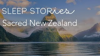 Calm Sleep Stories | Jerome Flynn's 'Sacred New Zealand'