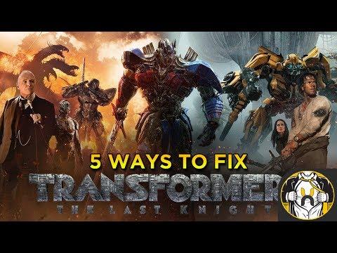 5 Ways To Fix Transformers: The Last Knight