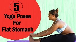 5 Simple Yoga Poses For A Flat Stomach - Yoga Exercises to Reduce Belly Fat Quickly & Easily