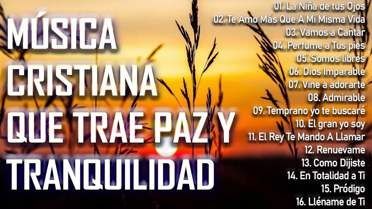 MÚSICA CRISTIANA QUE TRAE PAZ Y TRANQUILIDAD 2020 - GRANDES ÉXITOS DE ALABANZA Y ADORIACÓN