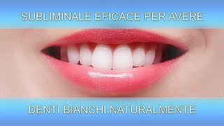DENTI BIANCHI NATURALMENTE | SuperSubliminaL