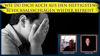Orlando & Sergej: Wie Du Dich auch aus den heftigsten Schicksalsschlägen wieder befreist (Teil 5/7)