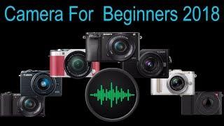 Video The Best Mirrorless Camera For  Beginners 2018 download MP3, 3GP, MP4, WEBM, AVI, FLV Juni 2018