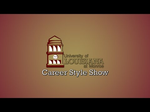 Career Connections Career Style Show - University of Louisiana at Monroe