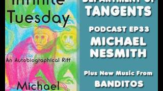 Back in April, Michael Nesmith released his book Infinite Tuesday: ...