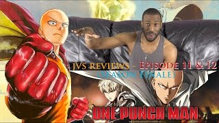 "One Punch Man (Season 1) Episode 11 & 12 | TV REVIEW ""The Strongest Hero"" (Season Finale)"