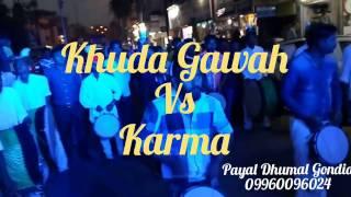 Khuda Gawah Vs Karma By PAYAL DJ DHUMAL GONDIA