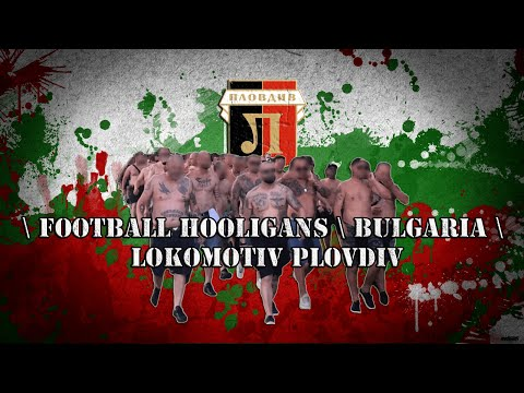 Football hooligans \ Bulgaria \ Lokomotiv Plovdiv \ Околофутбол