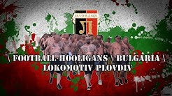 Football hooligans  Bulgaria  Lokomotiv Plovdiv