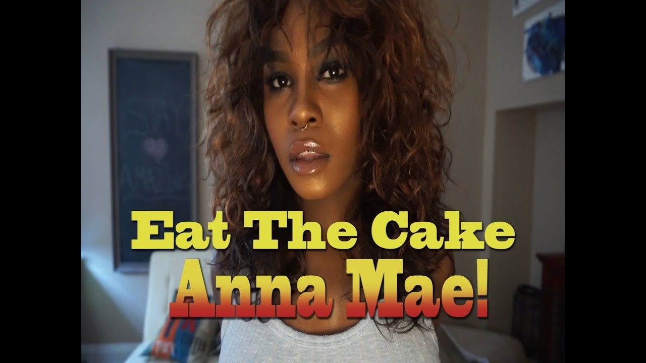 Eat The Cake Anna Mae