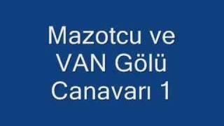 Mazotcu ve Van Gölü Canavarı 1