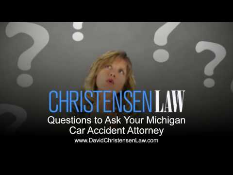 Questions to Ask Your Michigan Car Accident Attorney
