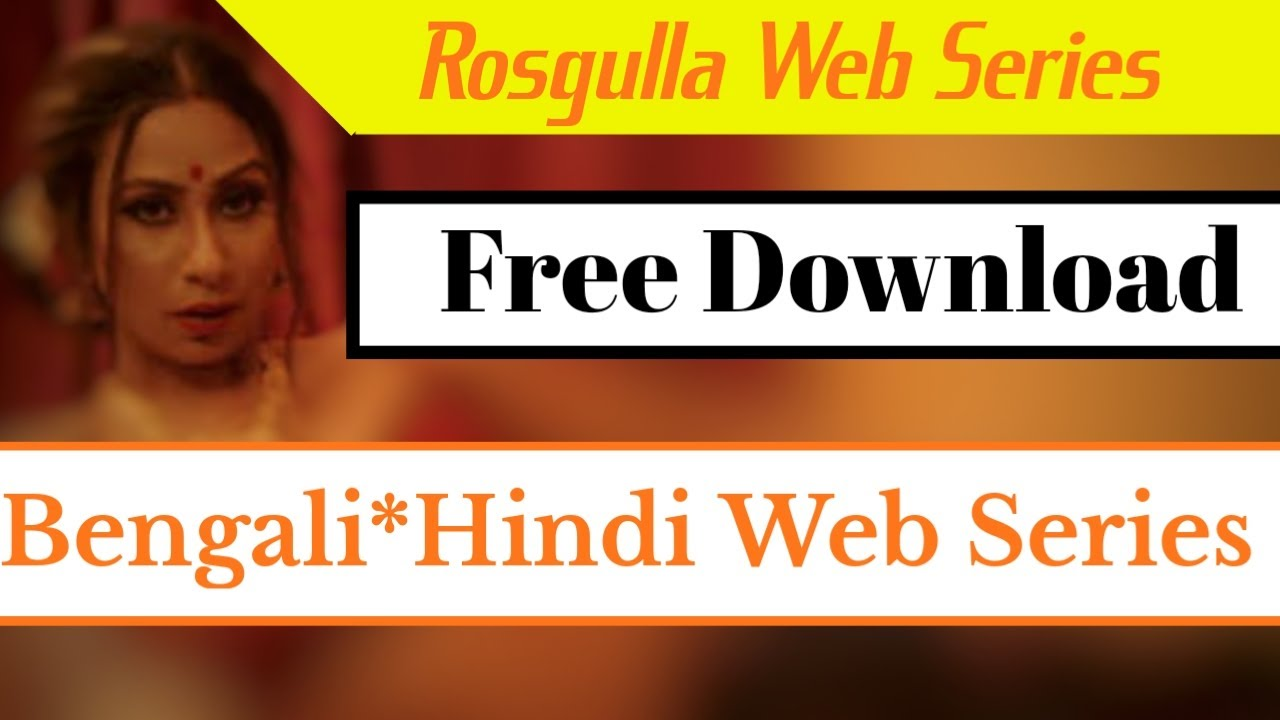 Download How to Download Rasgulla Web Series ??? Download Web series for free@Rasgulla web series Link..