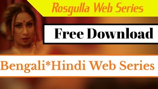 How to Download Rasgulla Web Series ??? Download Web series for free