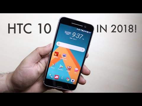 Should You Buy The HTC 10 In 2018? (Review)