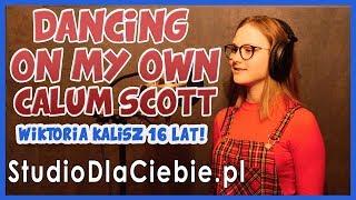 Dancing On My Own - Calum Scott (cover by Wiktoria Kalisz) #1379