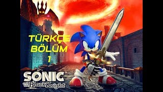 Sonic and the Black Knight Türkçe Bölüm 1