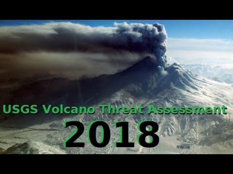 USGS 2018 Volcano Threat Assessment Has Been Released - Facts vs Fiction - What You Need To Know
