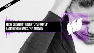 Ferry Corsten ft Aruna - Live Forever (Gareth Emery Remix) [Extended] OUT NOW