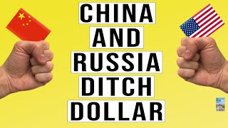 China and Russia Ditch U.S. Dollar! Is the Debt Based PetroDollar At the End?