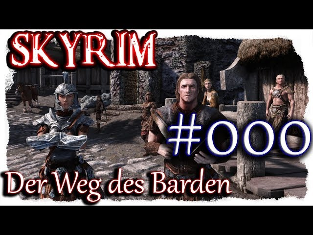 SKYRIM 2020: Der Weg des Barden ▼000▼ Das Intro [400+ Mods, Neue Version, deutsch, modded]