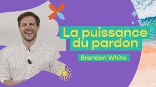La puissance du pardon   Brendan White   Église Hillsong
