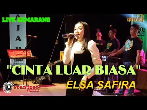 "PALING GREES..!!CINTA LUAR BIASA ""ELSA SAFIRA"" OM.ADELLA LIVE SEMARANG"